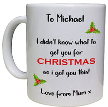Load image into Gallery viewer, Don't know what to get for Christmas Personalised Mug - A Pinch of Love Gifts