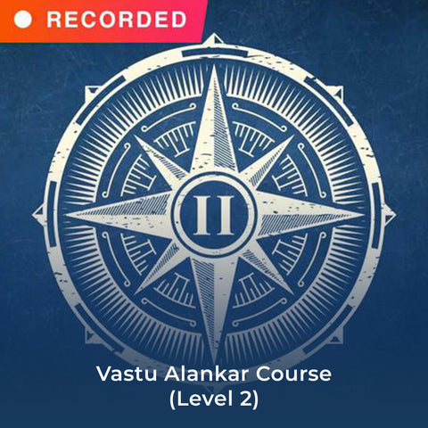Vastu Alankar Course (Level 2)