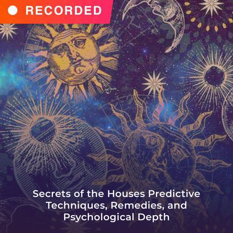 Secrets of the Houses Predictive Techniques, Remedies, and Psychological Depth