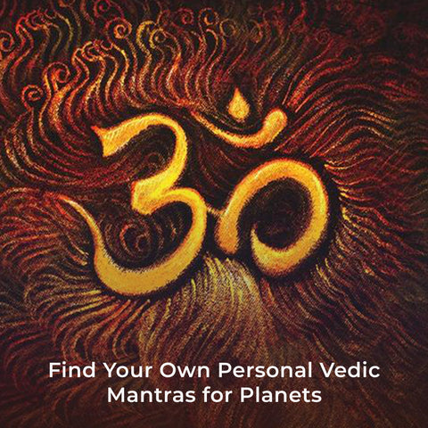 Find Your Own Personal Vedic Mantras for Planets