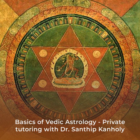 Basics of Vedic Astrology - Private tutoring with Dr. Santhip Kanholy