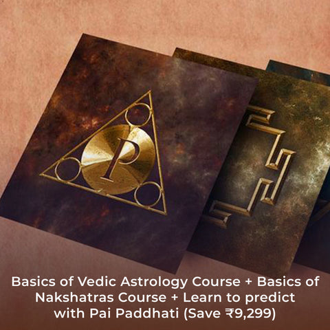 Basics of Vedic Astrology Course + Basics of Nakshatras Course + Learn to predict with Pai Paddhati (Save ₹9,299)