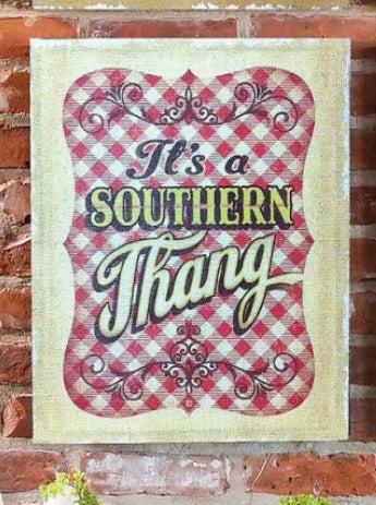 Evergreen Southern Charm Southern Thang Burlap Canvas Print- Style #6CB54829 SOUTHERN THANG