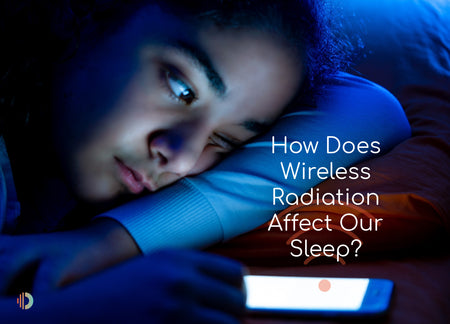 How Does Wireless Radiation Affect Our Sleep?