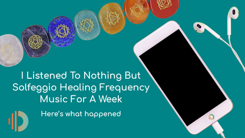 I Listened to Nothing But Solfeggio Healing Frequency Music for a Week