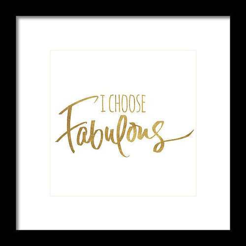 I Choose Fabulous Framed Print