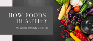 HOW FOODS TRANSFORM YOUR BEAUTY