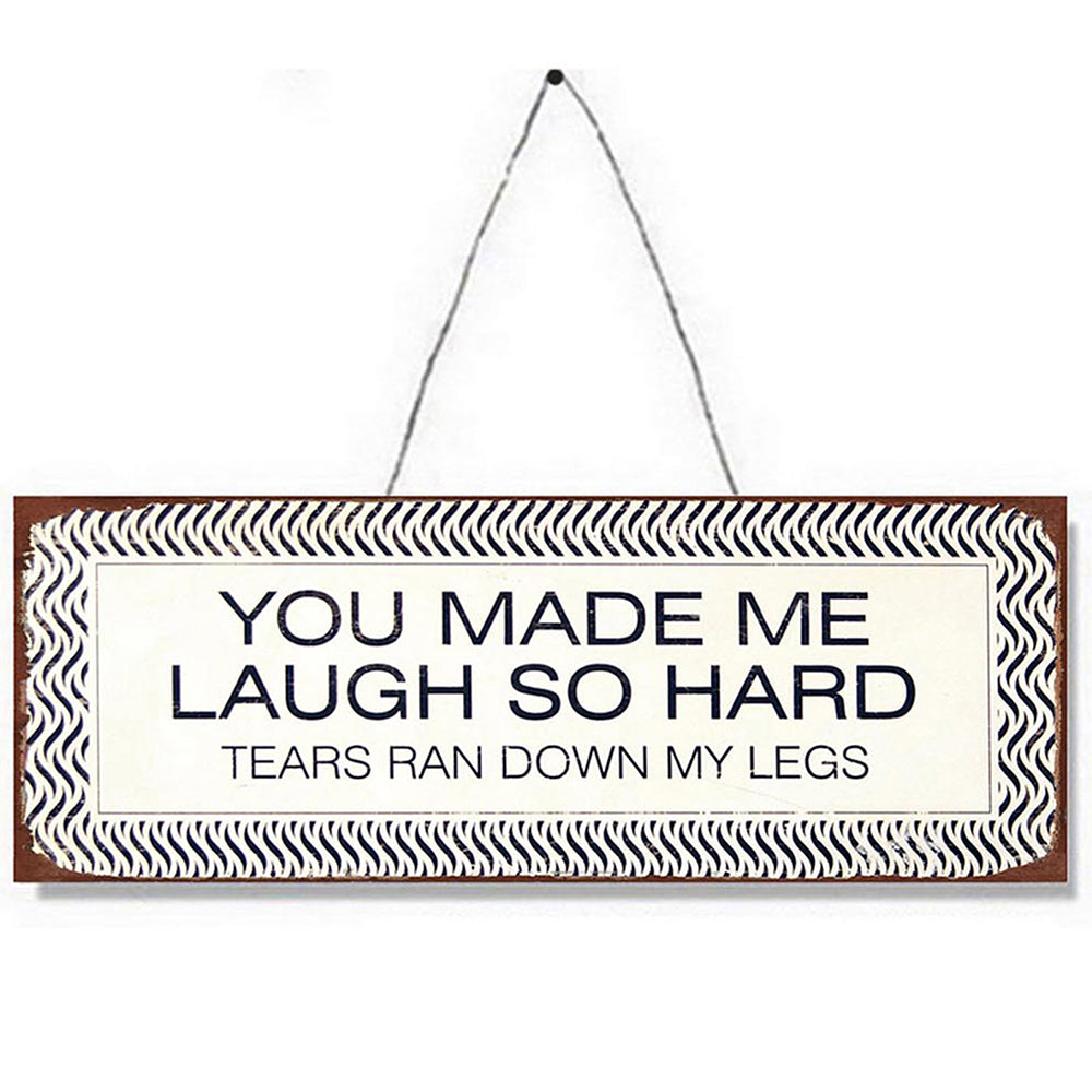 You Make Me Laugh Metal Plaque