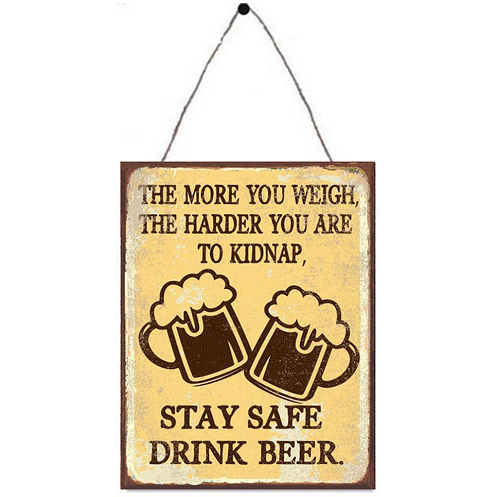 Stay Safe, Drink Beer Metal Plaque