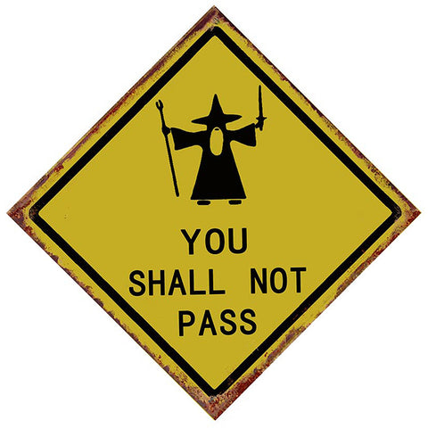 You Shall Not Pass Metal Road Sign Plaque