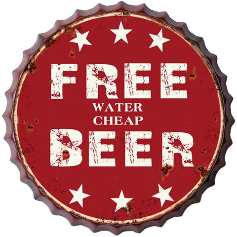 Free Water, Cheap Beer Metal Bottle Cap Plaque