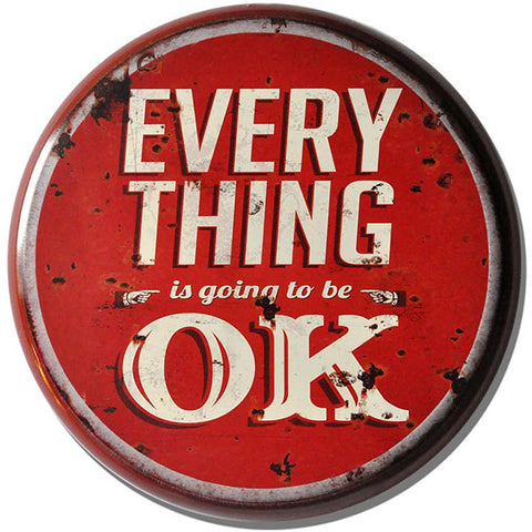 Everything is OK Metal Circle Plaque