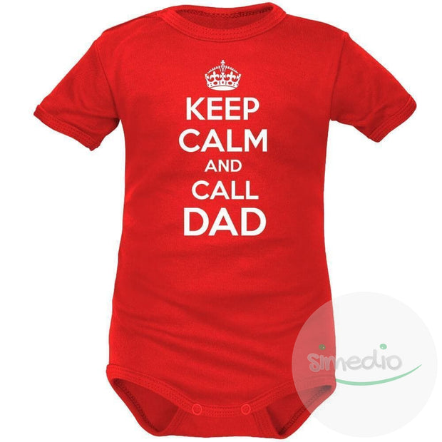 Body bébé rigolo : Keep Calm and CALL DAD, , , - SiMEDIO