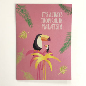 It's Always Tropical in Malaysia (SOLD OUT)