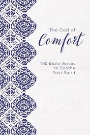 The God of Comfort: 100 Bible Verses to Soothe Your Spirit Hardcover