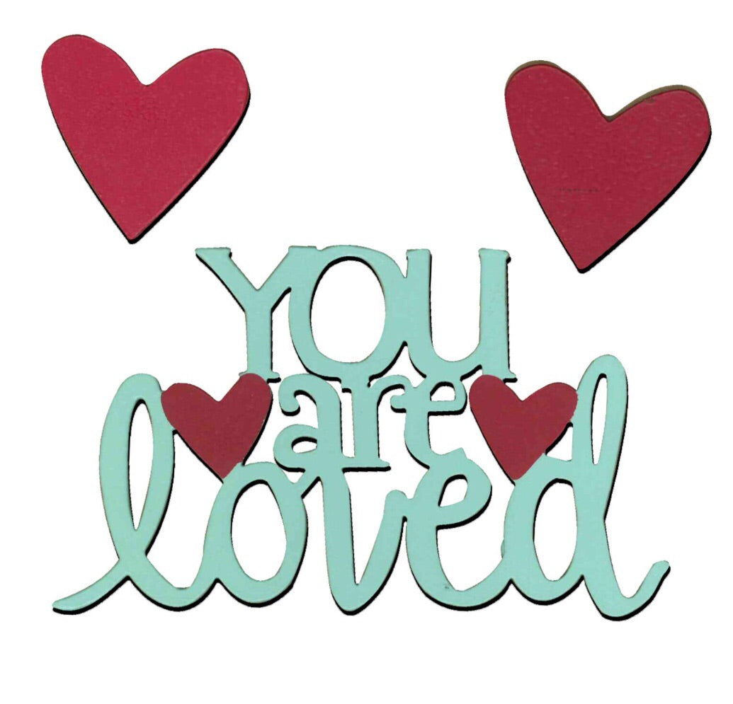 """You are loved"" w/ heart magnets"