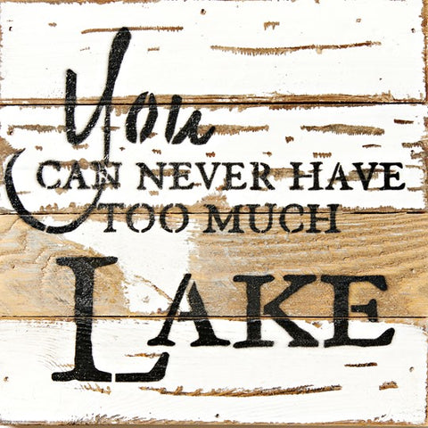 Never Too Much Lake 8x8 Reclaimed Wood Wall Art