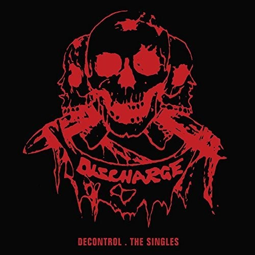 Discharge - DECONTROL: SINGLES COLLECTION