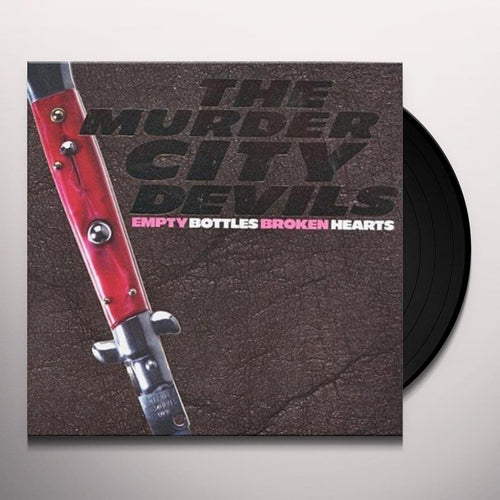 THE MURDER CITY DEVILS - EMPTY BOTTLES BROKEN HEARTS