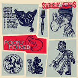 SWINGIN UTTERS - POORLY FORMED