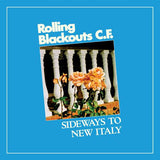 ROLLING BLACKOUTS CF -  SIDEWAYS TO NEW ITALY