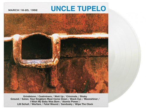 UNCLE TUPELO MARCH 16-20, 1992 (180G/CRYSTAL CLEAR VINYL)