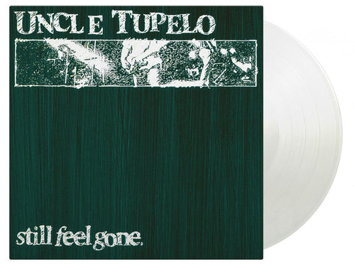 UNCLE TUPELO - STILL FEEL GONE (180G/CRYSTAL CLEAR VINYL)