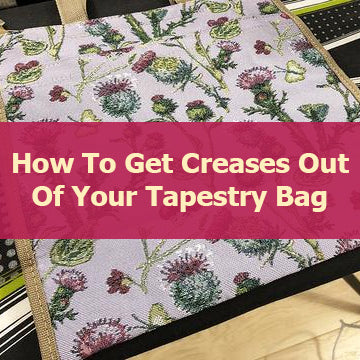 How To Get Creases Out of Your Tapestry Bag
