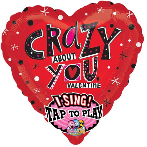 Crazy About You Valentine Singing Balloon