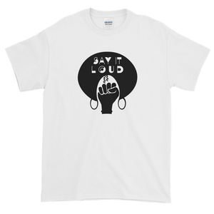 #SayItLoud T-Shirt