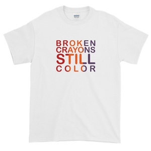 #DontStop... Broken Crayons Still Color T-Shirt