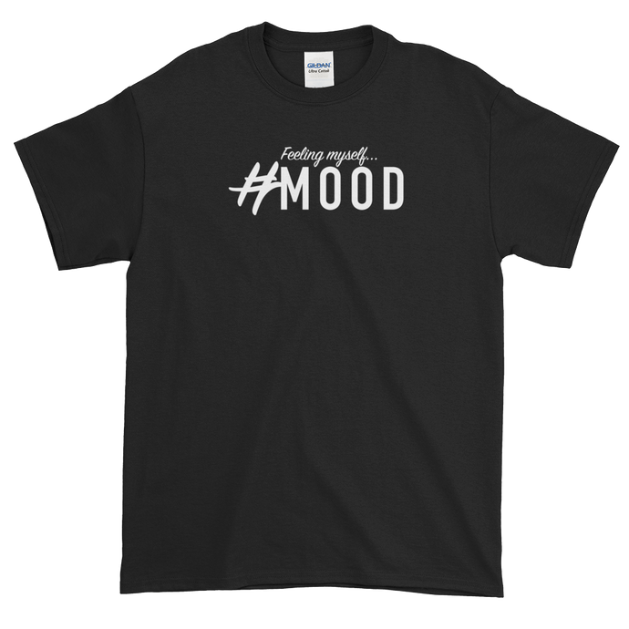 #Mood-FeelingMyself T-Shirt