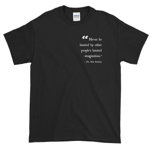 #Quote - Never be limited by... T-Shirt