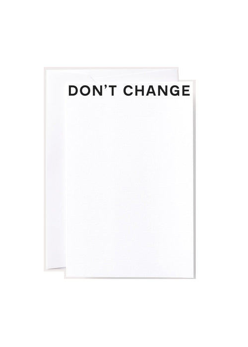 "Noat Letterpress Single Greeting Card- ""Don't Change"""