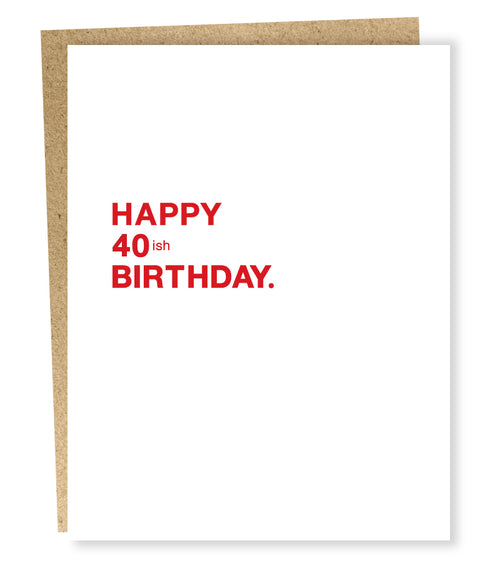 "Sapling Press ""Happy 40ish"" Birthday Greeting Card"