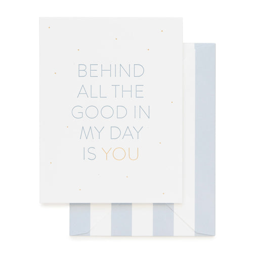 "Sugar Paper ""Behind all The Good Is You"" Love Greeting Card"