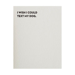 "Sapling Press ""I Wish I Could Text My Dog"" Greeting Card"