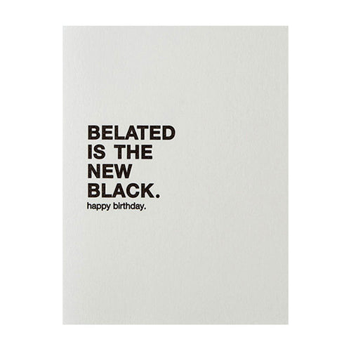 "Sapling Press ""Belated is the New Black"" Birthday Card"
