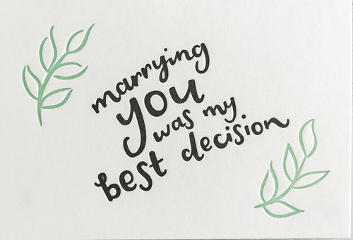 "Hunter Paper Co. ""Marrying You Was The Best Decision"" Letterpress Card"