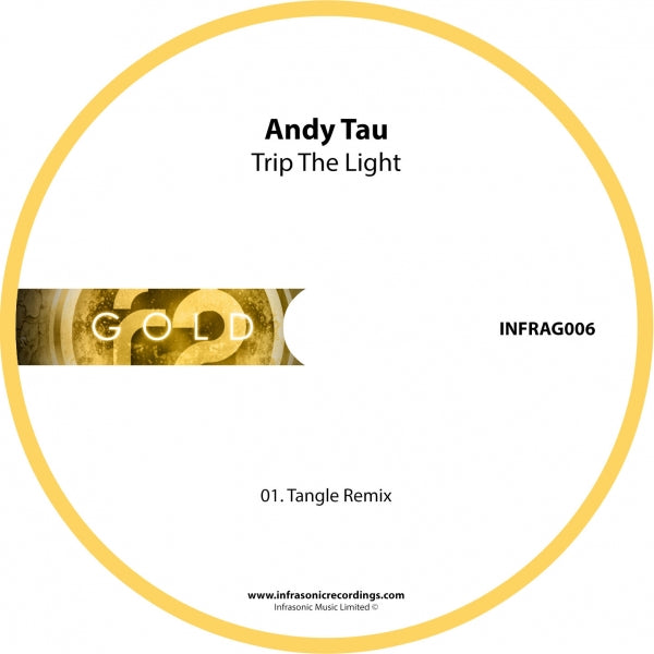 InfraG006 : Andy Tau - Trip The Light (Tangle Remix) [CD Single]