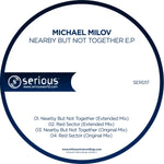 Ser017 : Michael Milov - Nearby But Not Together E.P [CD Single]