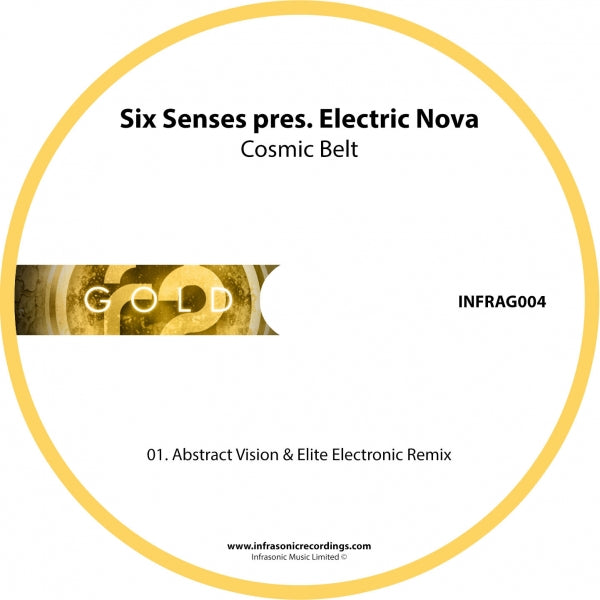InfraG004 : Six Senses pres. Electric Nova - Cosmic Belt (Abstract Vision & Elite Electronic Remix) [CD Single]