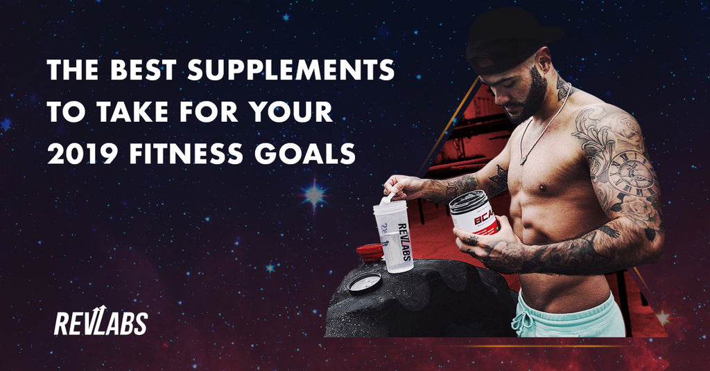 The best supplements to take for your 2019 fitness goals