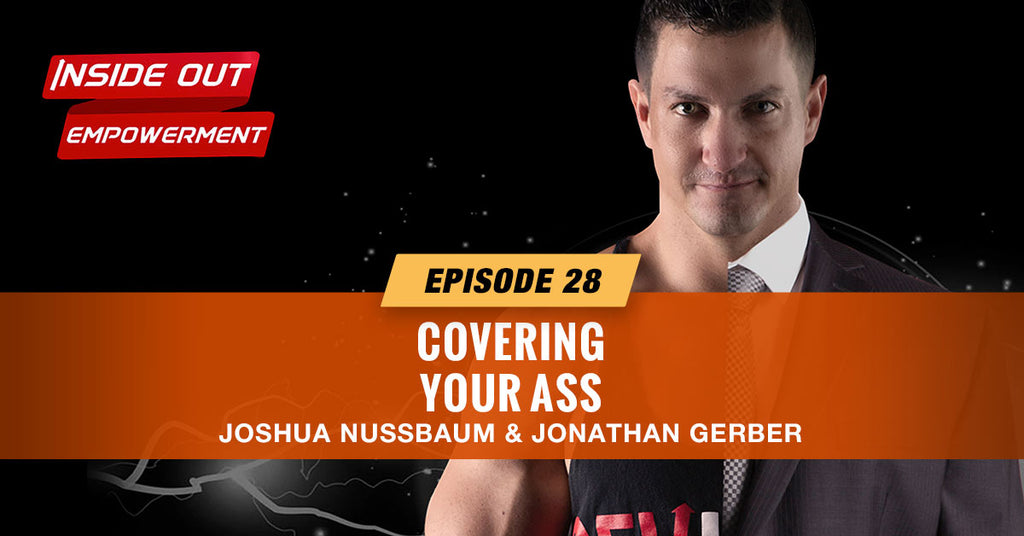 IOE #28: Covering Your Ass with Jonathan Gerber
