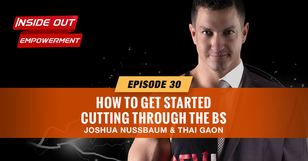 IOE #30: How to get started - cutting through the BS with Thai Gaon
