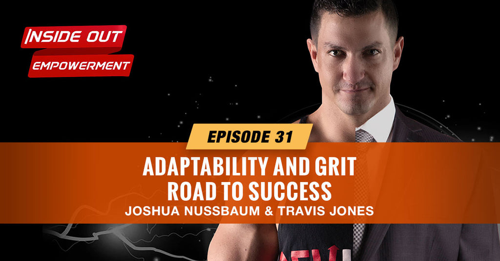 IOE #31: Adaptability and Grit, Travis Jones' Road To Success