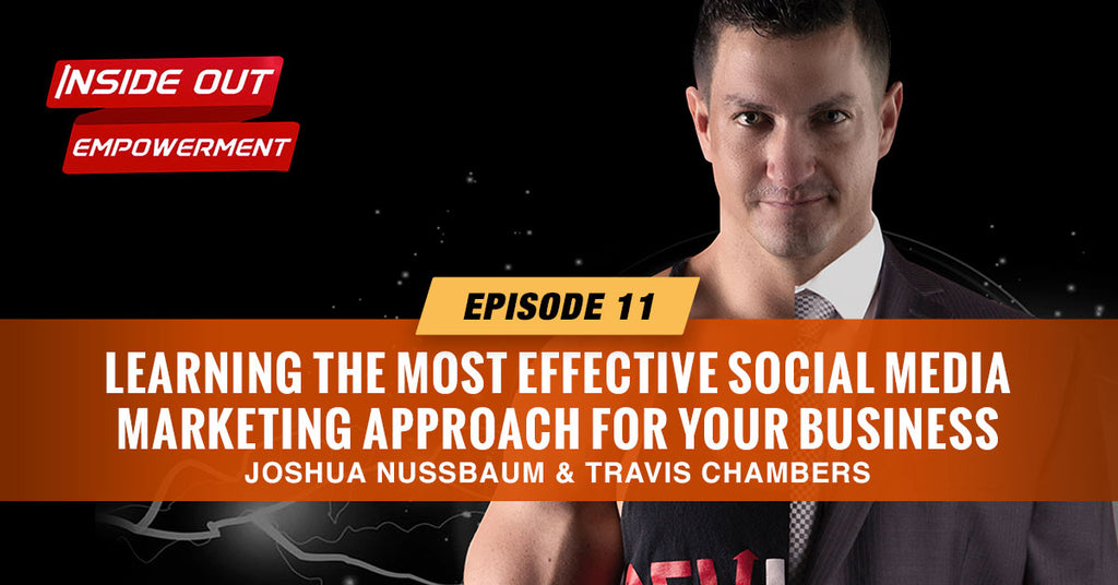 IOE #11: Learning the most effective social media marketing approach for your business with Travis Chambers.