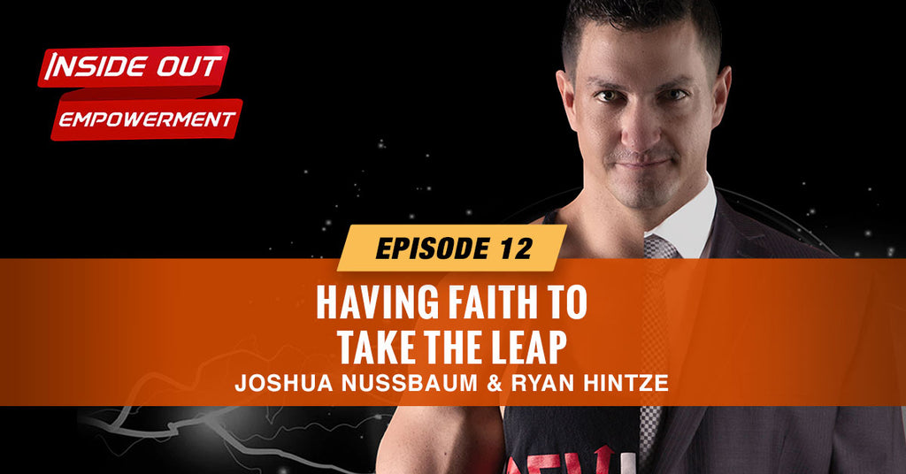 IOE #12: Having Faith to Take the Leap with Ryan Hintze