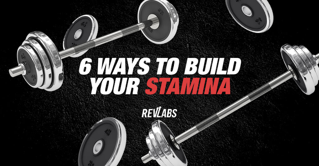 6 Ways To Build Your Stamina