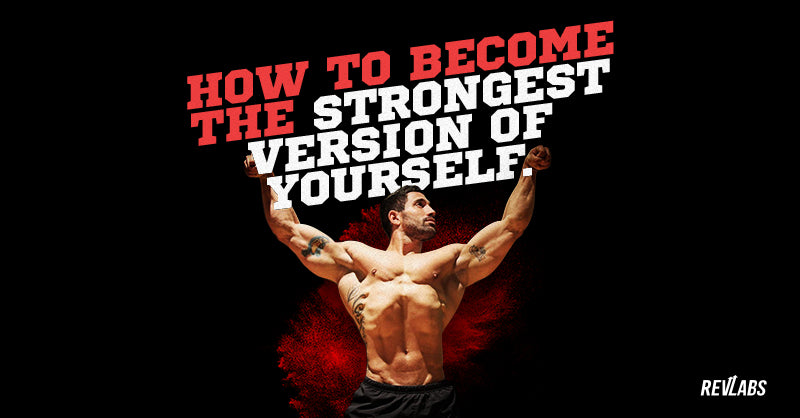 Become the strongest version of yourself